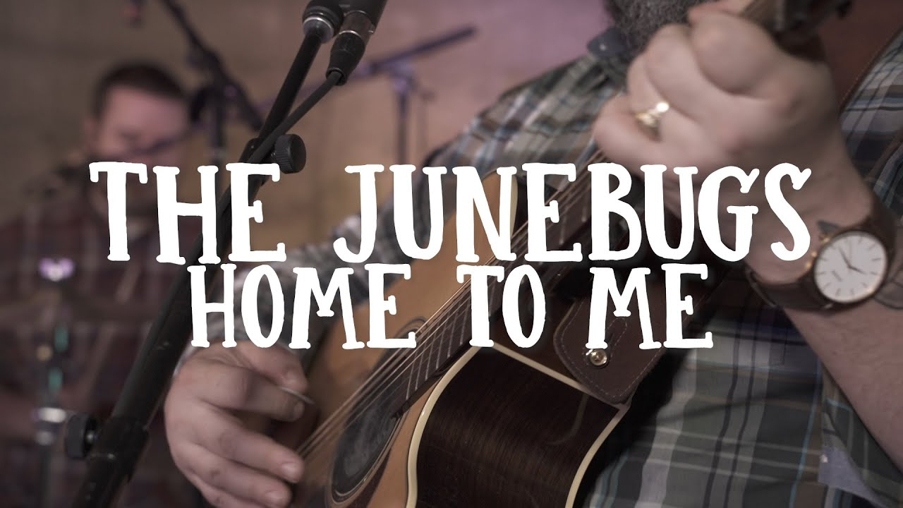 Home To Me by The Junebugs