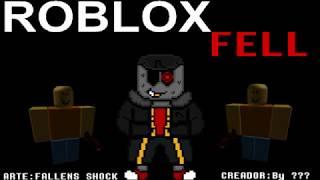 RobloxTale - UnderFell - RobloxFell (T.H.E P.O.W.E.R O.F T.H.H.E H.A.C.K)