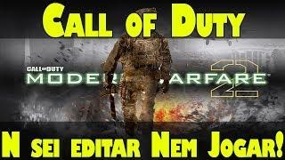 Call of Duty Modern Warfare 2 - Não Sei Jogar Nem Editar! ;(