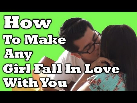How to make a girl to love u
