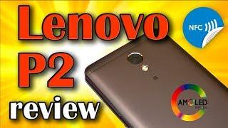Честный обзор Lenovo P2 на Snapdragon 625. Лучший смартфон за 200$ !