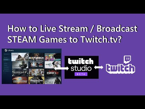 How To Live Stream / Broadcast STEAM Games To Twitch.tv?