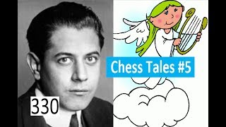 Chess Tales #5: 'Chess is played in heaven!'