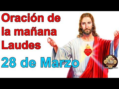 Oración De La Mañana Laudes De Hoy Sábado 28 De Marzo De 2020 Liturgia De Las Horas De Hoy