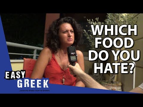 Which Greek food do you hate the most? | Easy Greek 41