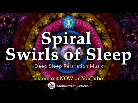 "Deep Sleep Music: ""Spiral Swirls of Sleep"" - Relaxation, Stress Relief, Ambient, Lullaby"