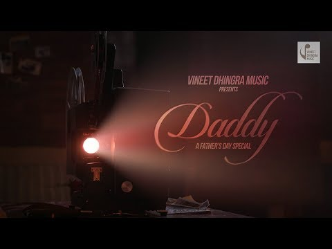 The Daddy Song - A Father's Day Special : Vineet Dhingra