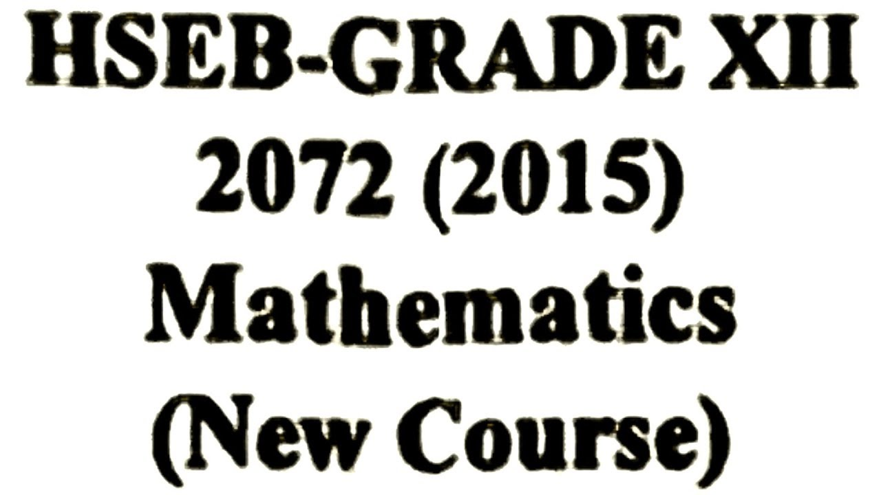 NEB(HSEB) questions paper 2074 by maths nepal,class 12