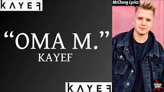 Kayef - Oma M. (LYRICS/English Translations)