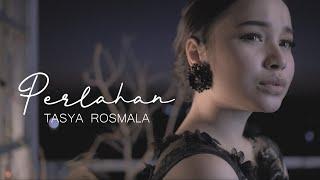 Download Tasya Rosmala - Perlahan (Official Music Video)