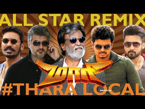Maari Thara Local - All Star Remix 2017 | Superstar Rajinikanth,Ajith,Vijay,S R K,Suriya,Dhanush