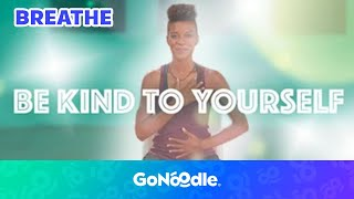 Be Kind To Yourself - Empower Tools | GoNoodle