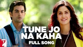 TUNE JO NA KAHA MAIN VO SUNTA RAHA || full song || katrina kaif and neil nitin mukesh