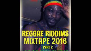 Reggae Riddims Mixtape (PART 2) Feat.Morgan Heritage, Jah cure,Sizzla,Capleton; Luciano(Nov.2016)