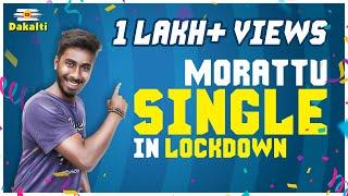 Morattu Single in Lockdown | Dakalti