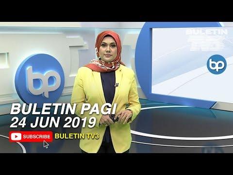 Buletin Pagi (2019) | Isnin, 24 Jun