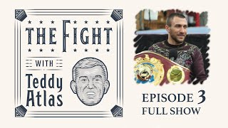Guests Vasyl Lomachenko & Egis Klimas + Boxing News | THE FIGHT with Teddy Atlas | Episode 3