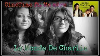 [CinéTime#1] Le Monde De Charlie ft. Ma mère