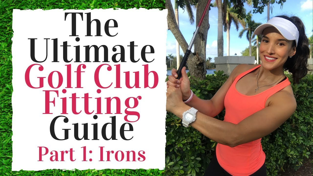 The Golf Club Fitting Guide   Irons WATCH THIS BEFORE BUYING NEW IRONS