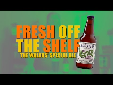 THE WALDOS SPECIAL ALE - Lagunitas Brewing Company - Fresh Off The Shelf