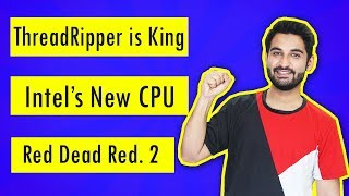 #TB07 - HUGE Discount on Threadripper, Intel New Series , Red Dead Redemption 2 and more