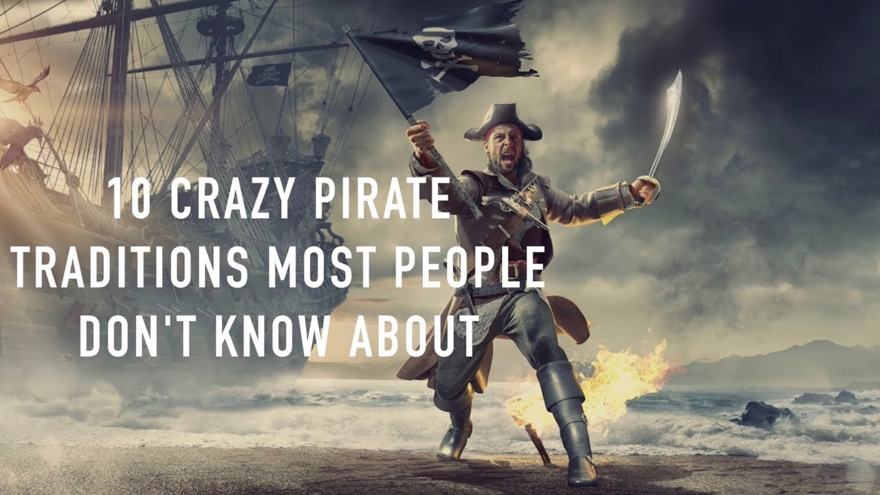 Download 10 Crazy Pirate Traditions you may not Know About