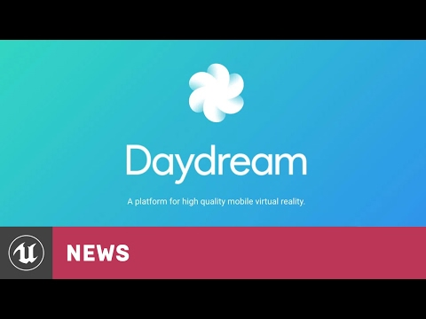 Google I/O: VR, Daydream & UE4 | News | Unreal Engine