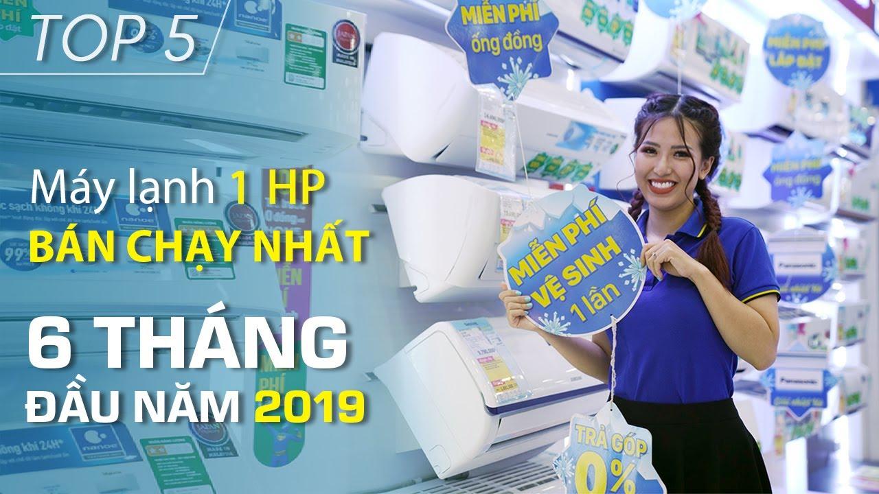Top 5 máy lạnh 1 HP bán chạy nhất 6 tháng đầu năm 2019 • Điện máy XANH