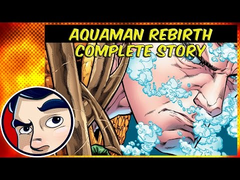 Aquaman Rebirth - Complete Story
