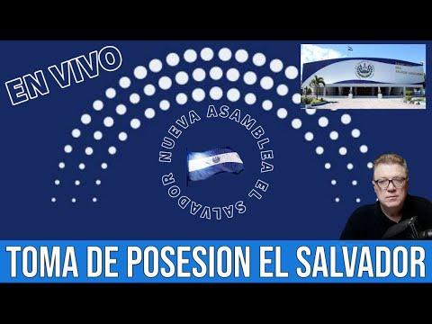 EN VIVO Toma de Posesión Asamblea Legislativa El Salvador, Empieza la Transformación
