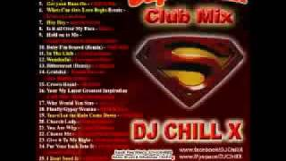 DJ Chill X Club Mix - Superman CD sample - Past, Future and Todays hits!!