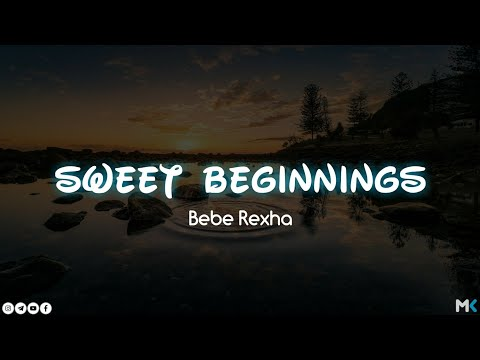 bebe-rexha---sweet-beginnings-(lyrics)