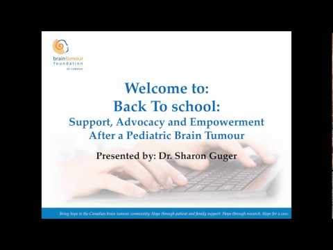 Back to School - Support, Advocacy and Empowerment After Treatment For a Pediatric Brain Tumour