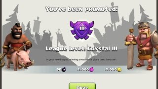 Getting To Crystal League!!! Clash Of Clans