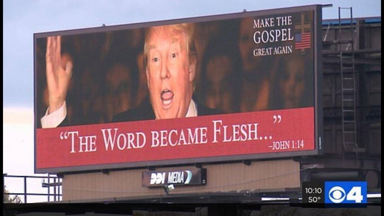 "Billboard featuring DonaId Trump ""The Word Became FIesh"" Bible Verse"