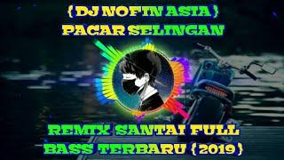 DJ PACAR SELINGAN | REMIX SANTAI FULL BASS TERBARU { 2019 }