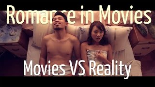 Romance in Movies - Movies vs Reality (Ft. MinistryOfFunny & Eugena Bey)