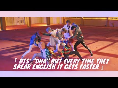 "[방탄소년단] BTS' ""DNA"" BUT EVERY TIME THEY SPEAK ENGLISH IT GETS FASTER"
