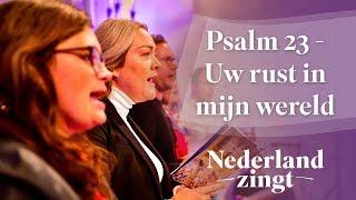 Nederland Zingt: Psalm 23 - Uw rust in mijn wereld
