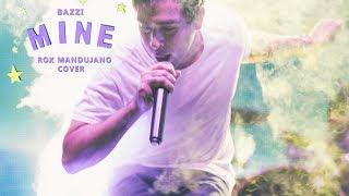 Mine - Bazzi (Rox Mandujano Cover)