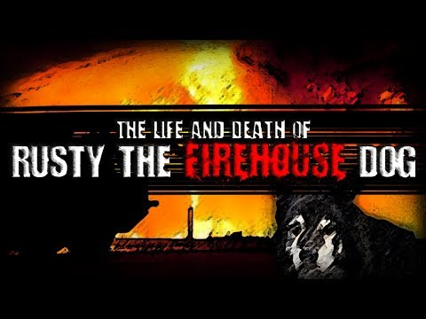 """""""The Life and Death of Rusty the Firehouse Dog"""" 