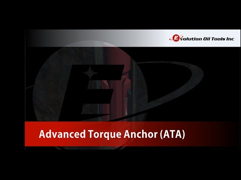Advanced Torque Anchor - ATA from Evolution Oil Tools