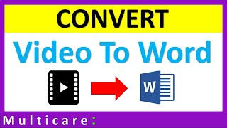 How to convert video's content into Text : Convert into word By Multicare