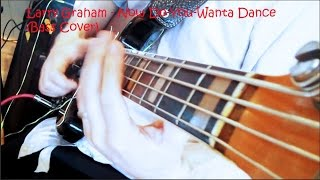 Larry Graham - Now Do-You-Wanta Dance (Bass Cover)