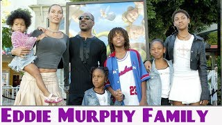 Eddie Murphy Wife and Kids - 2018 - Eddie Murphy Family
