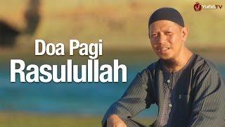 Gambar cover Ceramah Singkat: Doa Pagi Sesuai Sunnah Nabi (Doa Mohon Rezeki) - Ustadz Abu Ihsan Al-Maidani, M.A.