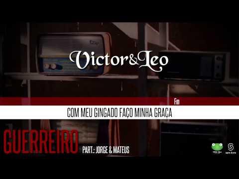 Guerreiro Part Victor E Léo Jorge E Mateus Letra Da Música