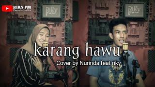 Karang Hawu cover by Nurinda feat Riky - Fanny Sabila & Maliq Ibrahim