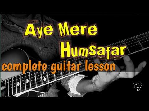 AYE MERE HUMSAFAR FULL SONG GUITAR LESSON