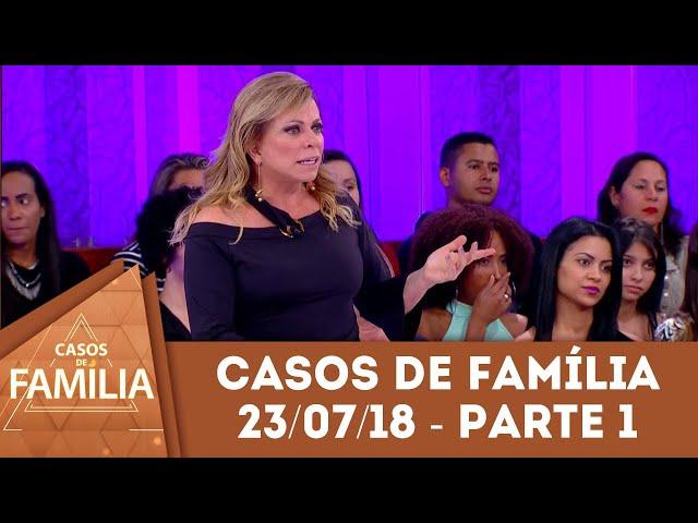 Caso do dia (23/07/2018) - Parte 1 | Minha filha e eu somos como água e óleo... | Casos de Família